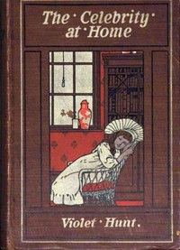 Cover of the book The Celebrity at Home by Violet Hunt