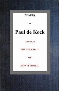 Cover of the book The Milkmaid of Montfermeil (Novels of Paul de Kock Volume XX) by Paul de Kock