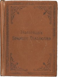 cover for book Hossfeld's Spanish Dialogues and Idiomatic Phrases indispensible