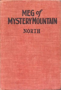 Cover of the book Meg of Mystery Mountain by Grace May North