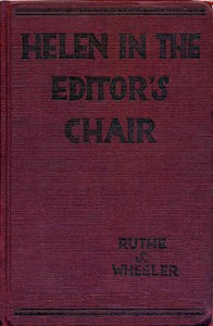 Cover of the book Helen in the Editor's Chair by Ruthe S. Wheeler