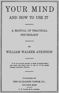 cover for book Your Mind and How to Use It: A Manual of Practical Psychology