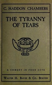 Cover of the book The Tyranny of Tears by Charles Haddon Chambers