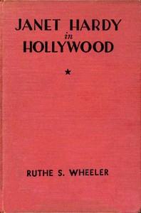 Cover of the book Janet Hardy in Hollywood by Ruthe S. Wheeler