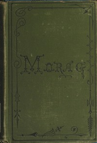 Cover of the book Morag: A Tale of the Highlands of Scotland by Janet Milne Rae