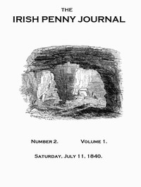 Cover of the book The Irish Penny Journal, Vol. 1 No. 2, July 11, 1840 by Various