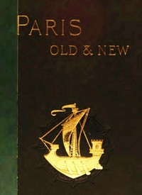 Cover of the book Old and New Paris, v. 1 by H. Sutherland (Henry Sutherland) Edwards