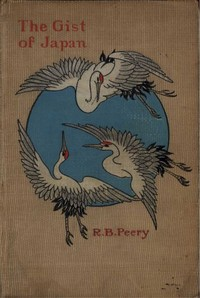 Cover of the book The Gist of Japan by R. B. Peery