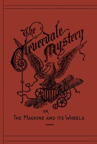 Cover of the book The Cleverdale Mystery or, The Machine and its Wheels by W. A. Wilkins