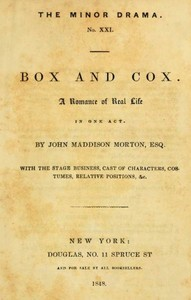Cover of the book Box and Cox: A Romance of Real Life in One Act. by John Maddison Morton