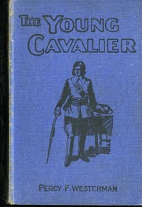 Cover of the book The Young Cavalier: A Story of the Civil Wars by Percy F. (Percy Francis) Westerman