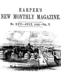 Cover of the book Harper's New Monthly Magazine, No. XXVI, July 1852, Vol. V by Various