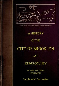 Cover of the book A History of the City of Brooklyn and Kings County Volume II by Stephen M. Ostrander