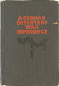 Cover of the book A German deserter's war experience by Anonymous