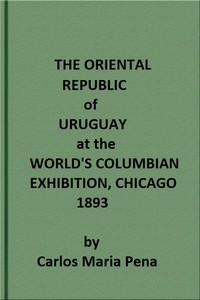 cover for book The Oriental Republic of Uruguay at the World's Columbian Exhibition, Chicago, 1893
