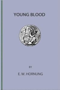 Cover of the book Young Blood by E. W. (Ernest William) Hornung