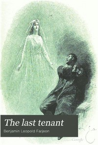 Cover of the book The Last Tenant by B. L. (Benjamin Leopold) Farjeon