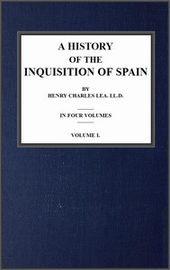 Cover of the book A History of the Inquisition of Spain; vol. 1 by Henry Charles Lea