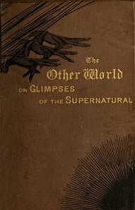 Cover of the book The Other World; or, Glimpses of the Supernatural (Vol. II of II) by Various