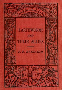 Cover of the book Earthworms and their Allies by Frank E. (Frank Evers) Beddard