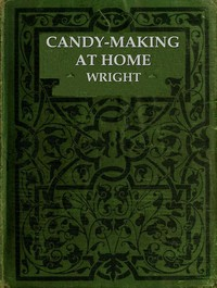 Cover of the book Candy-Making at Home by Mary M. Wright