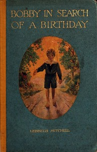 Cover of the book Bobby in Search of a Birthday by Lebbeus Mitchell