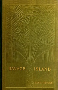 Cover of the book Savage Island: An Account of a Sojourn in Niué and Tonga by Basil Thomson