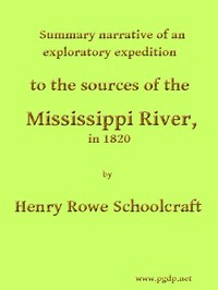 Cover of the book Summary Narrative of an Exploratory Expedition to the Sources of the Mississippi River, in 1820 by Henry Rowe Schoolcraft