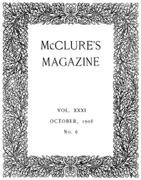Cover of the book McClure's Magazine, Vol. XXXI, No. 6, October, 1908 by Various