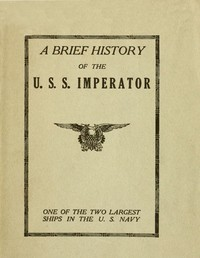 Cover of the book A Brief History of the U. S. S. Imperator, one of the two Largest Ships in the U. S. Navy. by Anonymous