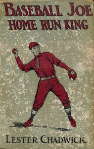 Cover of the book Baseball Joe, Home Run King; or, The Greatest Pitcher and Batter on Record by Lester Chadwick