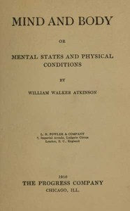 Cover of the book Mind and Body; or, Mental States and Physical Conditions by William Walker Atkinson