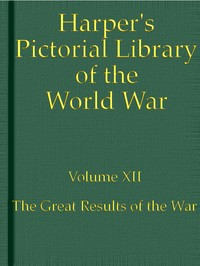 Cover of the book Harper's Pictorial Library of the World War, Volume XII by Various