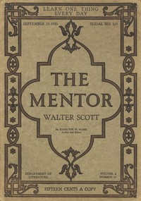 Cover of the book The Mentor: Walter Scott, Vol. 4, Num. 15, Serial No. 115, September 15, 1916 by Hamilton Wright Mabie