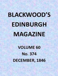 Cover of the book Blackwood's Edinburgh Magazine, Vol. 60, No. 374, December, 1846 by Various