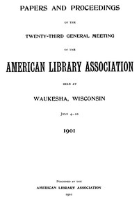Cover of the book Papers and Proceedings of the Twenty-Third General Meeting of the American Library Association by Various