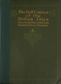Cover of the book The Golf Courses of the British Isles by Bernard Darwin