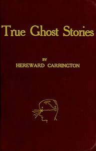 Cover of the book True Ghost Stories by Hereward Carrington