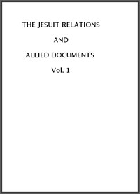 Cover of the book The Jesuit Relations and Allied Documents, Vol. I: Acadia, 1610-1613 by Various