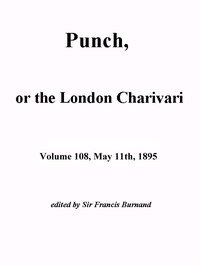 Cover of the book Punch, or the London Charivari, Vol. 108, May 11th, 1895 by Various