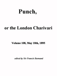 Cover of the book Punch, or the London Charivari, Vol. 108, May 18th, 1895 by Various