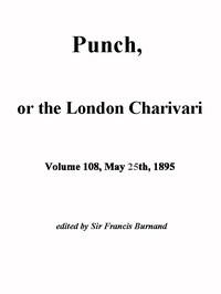 Cover of the book Punch, or the London Charivari, Vol. 108, May 25, 1895 by Various