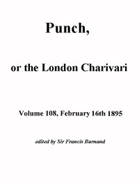 Cover of the book Punch, or the London Charivari, Volume 108, February 16, 1895 by Various