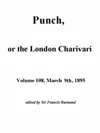Cover of the book Punch, or the London Charivari, Volume 108, March 9th 1895 by Various