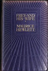 Cover of the book Frey and His Wife by Maurice Hewlett