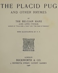 Cover of the book The Placid Pug, and Other Rhymes by Alfred Bruce Douglas