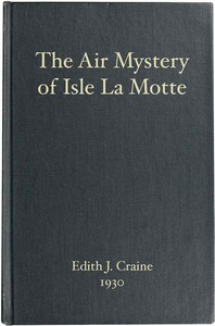 Cover of the book The Air Mystery of Isle La Motte by E. J. (Edith Janice) Craine