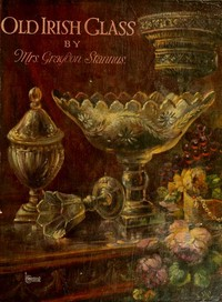 Cover of the book Old Irish Glass by Graydon Stannus