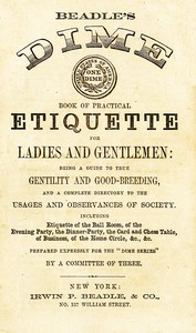 Cover of the book Beadle's Dime Book of Practical Etiquette for Ladies and Gentlemen by Anonymous