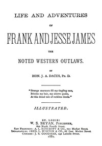 Cover of the book Life and adventures of Frank and Jesse James by J. A. Dacus